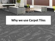 Why we use Carpet Tiles