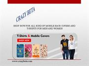 Get Ready To Buy Mobile Cover Only On Crazy Beta