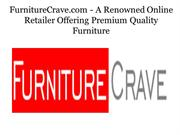 FurnitureCrave.com - Online Retailer Offering High Quality Furniture