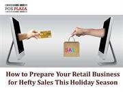 How to Prepare Retail Business for Hefty Sales This Holiday Season?