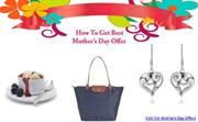 How To Get Mothers Day Special Offers & Gifts