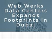 Web Werks Data Centers Expands Footprints in Dubai