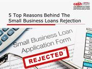 5 Reasons Bussiness Are Rejected For Short Term Business Loans
