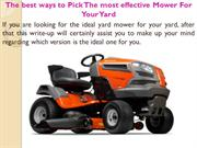 The best ways to Pick The most effective Mower For Your Yard