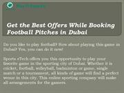 Get the Best Offers While Booking Football Pitches in Dubai