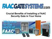 Crucial Benefits of Installing a FAAC Security Gate in Your Home