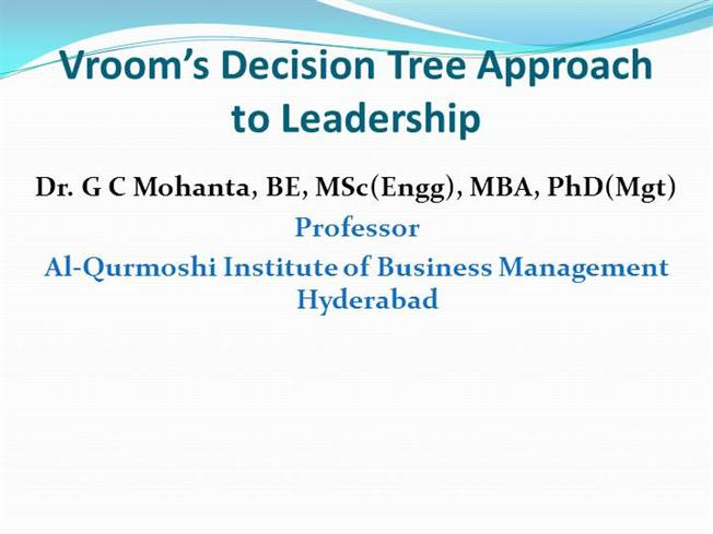 Vroom'S Decision Tree Approach to Leadership |authorSTREAM