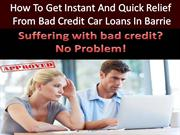 Get quick and instant relief from bad credit car loans in Barrie