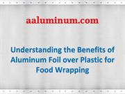 Benefits of Aluminum Foil over Plastic for Food Wrapping
