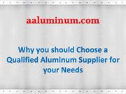 Why you should Choose a Qualified Aluminum Supplier for your Needs