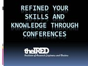 Refined your skills and knowledge through Conferences