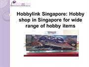 Hobbylink Singapore Hobby shop in Singapore for wide range of hobby it