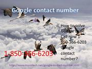 Google issue Call now 1-850-366-6203 Google contact number?