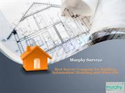 Murphy Surveys Best Survey Company for Building Information Modelling