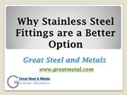 Stainless Steel Fittings- Why is it a better option- Great Steel and M