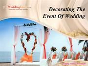 Decorating The Event Of Wedding