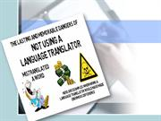 The Lasting And Memorable Dangers Of Not Using A Language Translator