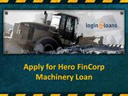 HeroFincorp Machinery Loans ,  Apply For HeroFincorp Machinery Loans O