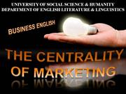 The centrality of Marketing