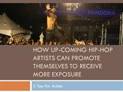 How Upcoming Hip-Hop Artists Can Promote Themselves To Receive More Ex