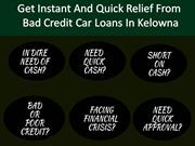 Get instant and quick relief from bad credit car loans in kelowna