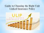 Guide to choosing the right Unit Linked Insurance Policy