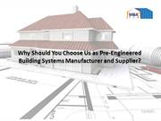 Why Should You Choose Us as Pre-Engineered Building Systems Manufactur