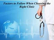 Factors to Follow When Choosing the Right Clinic