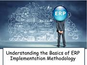 Understanding the Basics of ERP Implementation Methodology