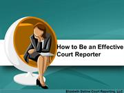 How to Be an Effective Court Reporter
