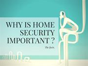 Why is home security important ?