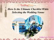 Here Is the Ultimate Checklist While Selecting the Wedding Venue