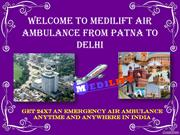 Get Advanced Air Ambulance from Patna to Delhi at Low Cost