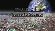 POLLUTION, a curse to society