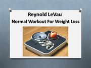Reynold LeVau - Normal Workout For Weight Loss
