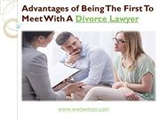 Advantages Of Being The First To Meet With A Divorce Lawyer Fort Worth