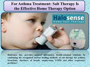 For Asthma Treatment Salt Therapy Is the Effective Home Therapy Option