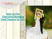 Here are the Cherished Wedding Cake Toppers for You