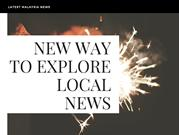 Breaking News Malaysia - Explore In A Better Way