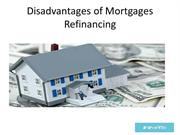 Disadvantages of Mortgages Refinancing