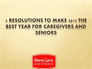 5 Resolutions to Make 2015 the Best Year for Caregivers and Seniors