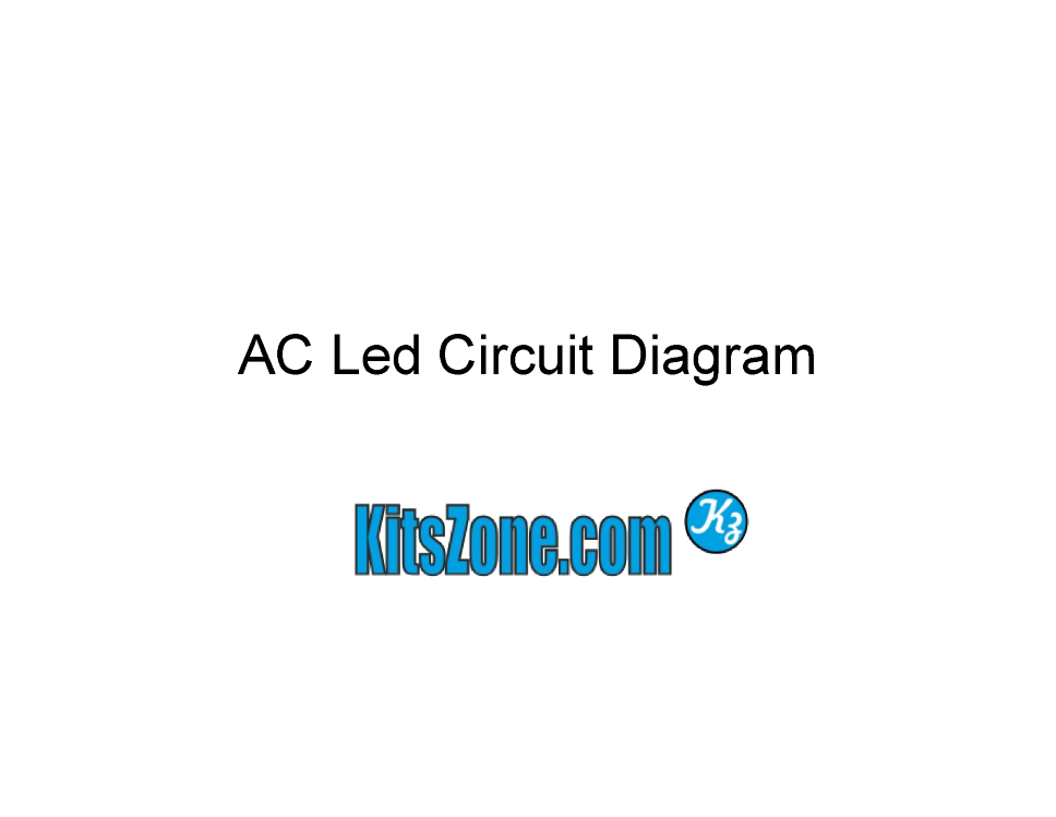 AC Led Circuit Diagram | Led Lighting Circuits 220V Ac/230V Ac ...