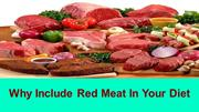 Why  Include Red Meat In Your Diet