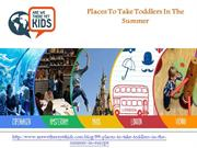 Places To Take Toddlers In The Summer