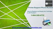 How to Replace an Empty Ink Cartridge? Call 1-844-240-4732