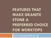 Features that Make Granite Stone a Preferred Choice