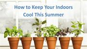 How to keep your indoors cool this summer