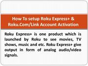 How To setup Roku Express plus and Roku Com Link Account Activation