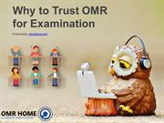Why to trust OMR for examination?