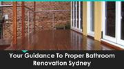Your Guidance To Proper Bathroom Renovation Sydney